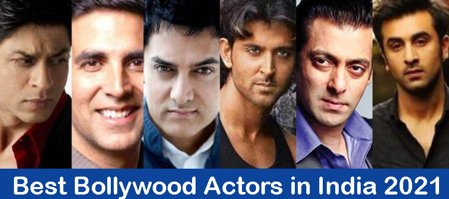 Best Bollywood Actors in India 2021